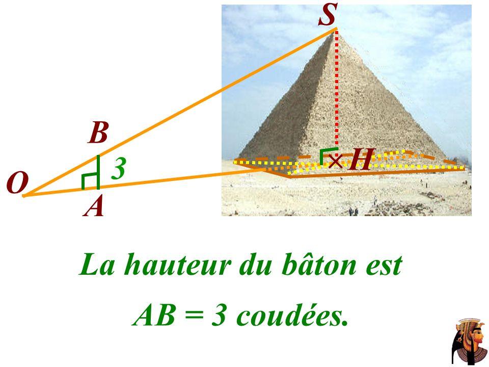 La longueur de lombre du B S O A H bâton est OA = 5 coudées. 3 5