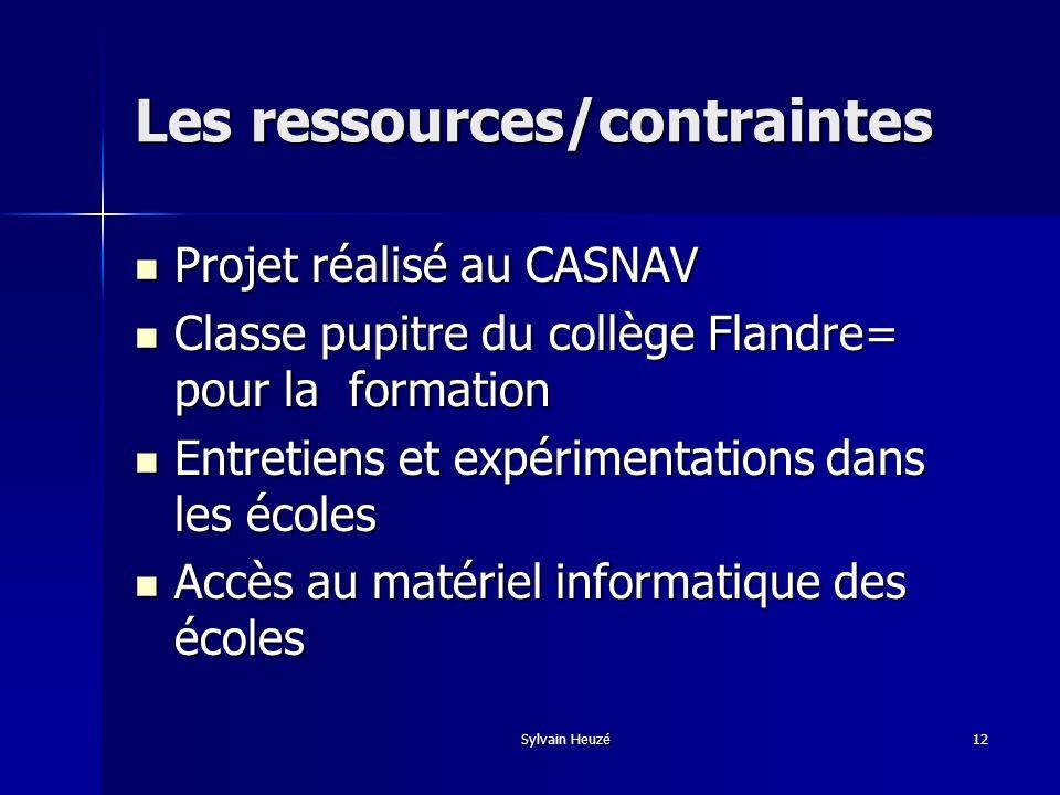 Sylvain Heuzé12 Les ressources/contraintes Projet réalisé au CASNAV Projet réalisé au CASNAV Classe pupitre du collège Flandre= pour la formation Clas