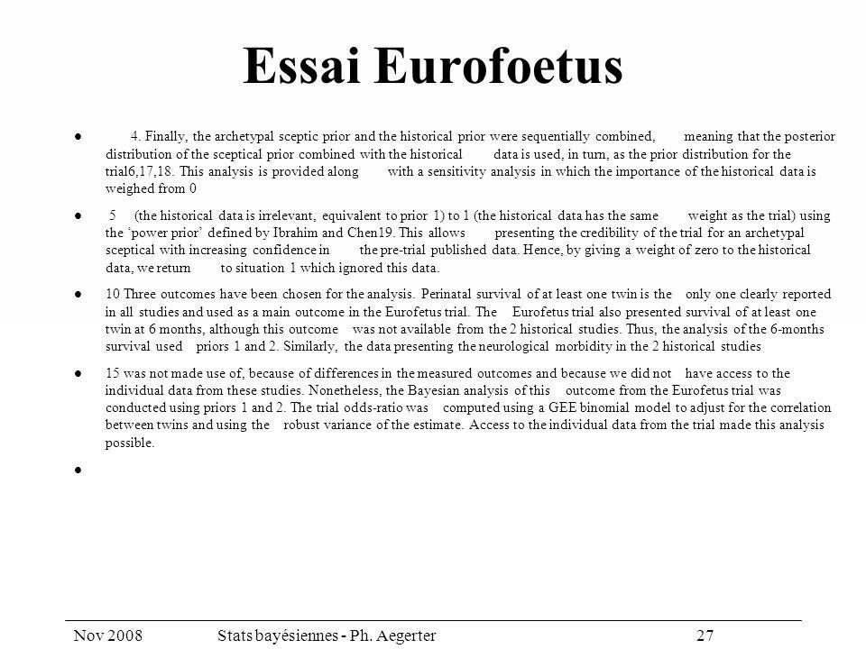 Nov 2008Stats bayésiennes - Ph. Aegerter 27 Essai Eurofoetus 4.