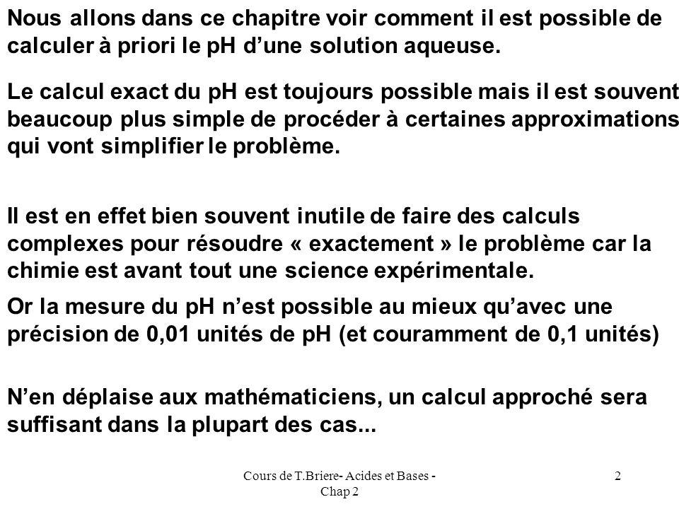 Cours de T.Briere- Acides et Bases - Chap 2 1 Calcul de pH des Solutions Aqueuses Acides et Bases Deuxième Partie : Aspects Quantitatifs pKa pH pKa -1