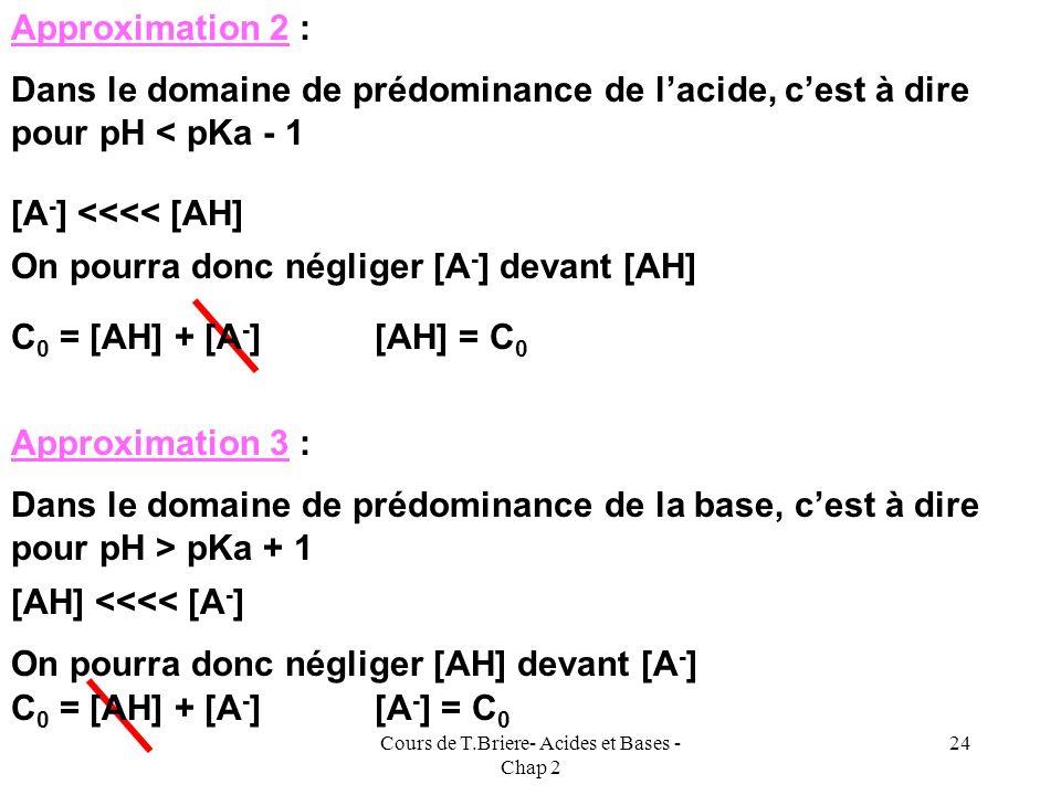 Cours de T.Briere- Acides et Bases - Chap 2 23 On peut aussi exprimer les concentrations en pourcentages ce qui est plus parlant. [Acide] = C / ( R +