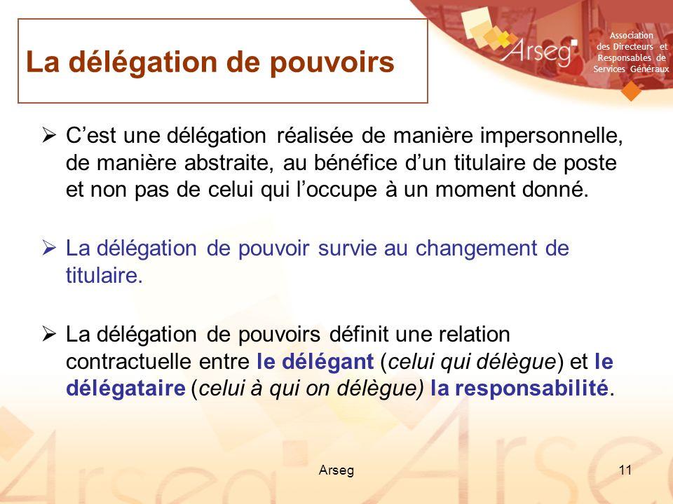 Association des Directeurs et Responsables de Services Généraux Arseg11 Cest une délégation réalisée de manière impersonnelle, de manière abstraite, a