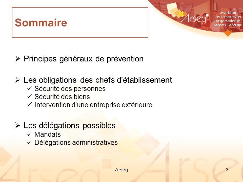 Association des Directeurs et Responsables de Services Généraux Arseg3 Principes généraux de prévention Les obligations des chefs détablissement Sécur
