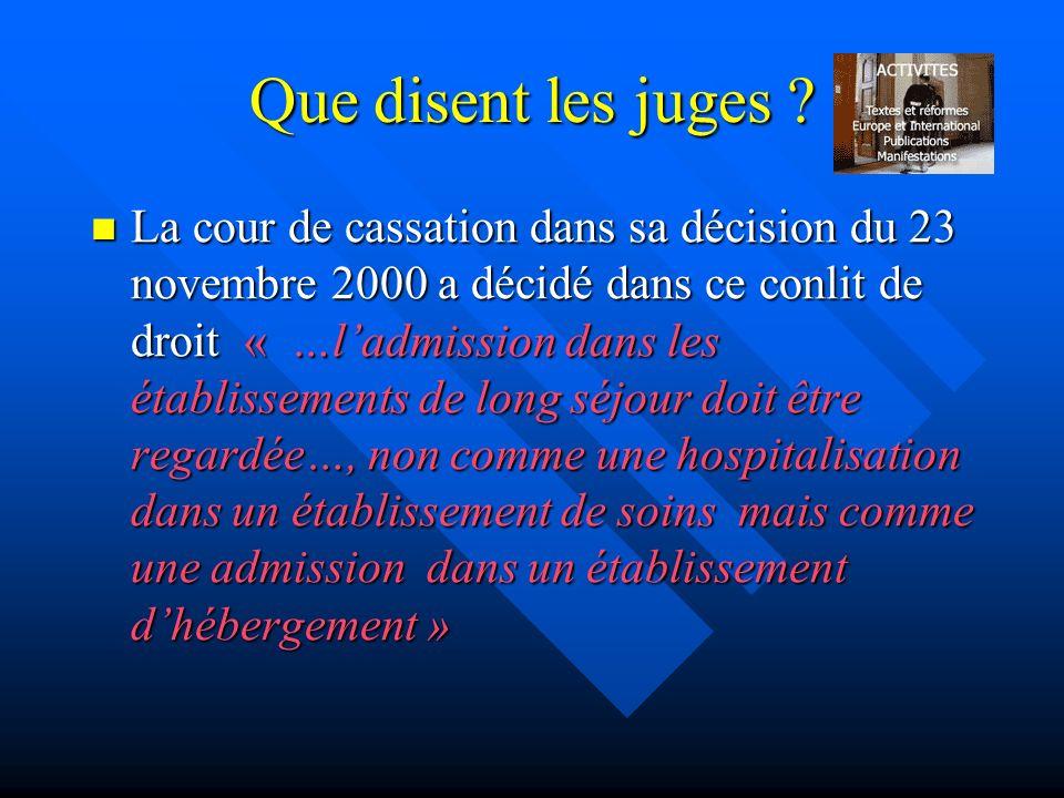 Que disent les juges ? La cour de cassation dans sa décision du 23 novembre 2000 a décidé dans ce conlit de droit « …ladmission dans les établissement