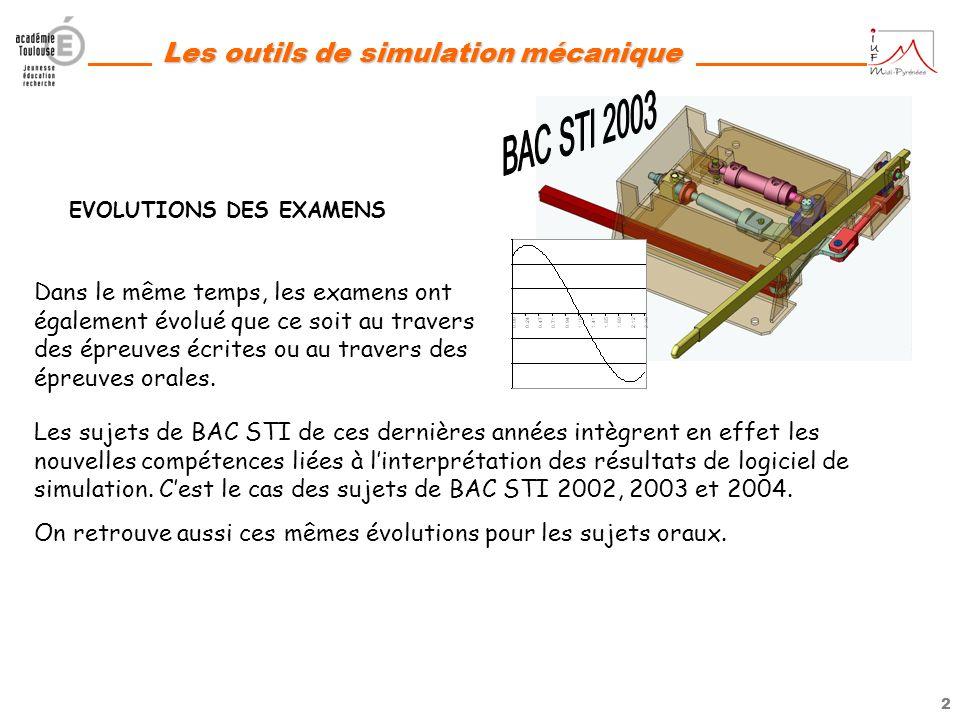 1 Les outils de simulation mécanique Les nouveaux programmes denseignement intègrent de nouvelles compétences liées à lutilisation des outils de simul