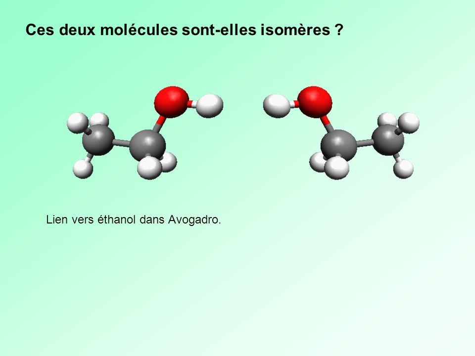 Ces deux molécules sont-elles isomères ? Lien vers éthanol dans Avogadro.