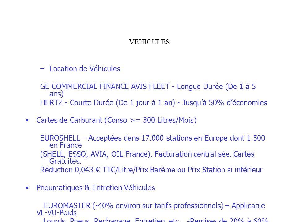 VEHICULES –Location de Véhicules GE COMMERCIAL FINANCE AVIS FLEET - Longue Durée (De 1 à 5 ans) HERTZ - Courte Durée (De 1 jour à 1 an) - Jusquà 50% d