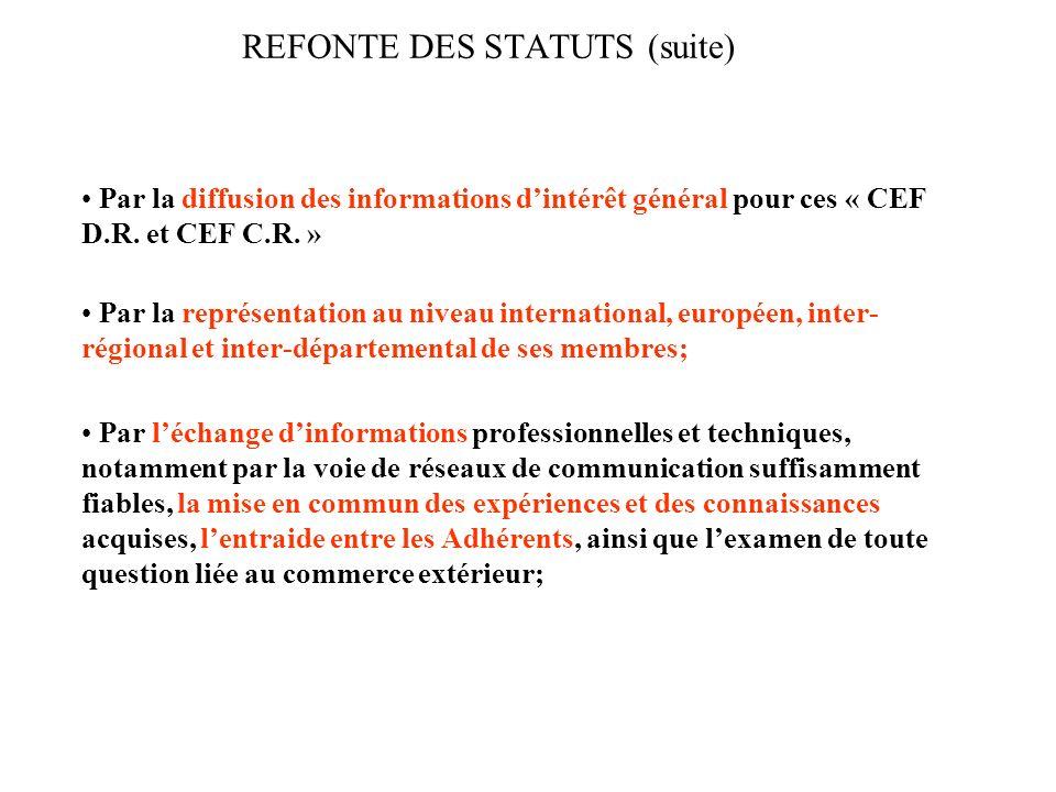 REFONTE DES STATUTS (suite) Par la création ou la diffusion de publications et documentations intéressant la France considérée globalement ou dans les éléments de son découpage administratif, et aussi en tant que membre de lUnion Européenne.