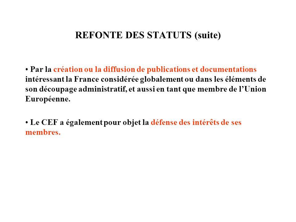 REFONTE DES STATUTS (suite) Par la création ou la diffusion de publications et documentations intéressant la France considérée globalement ou dans les