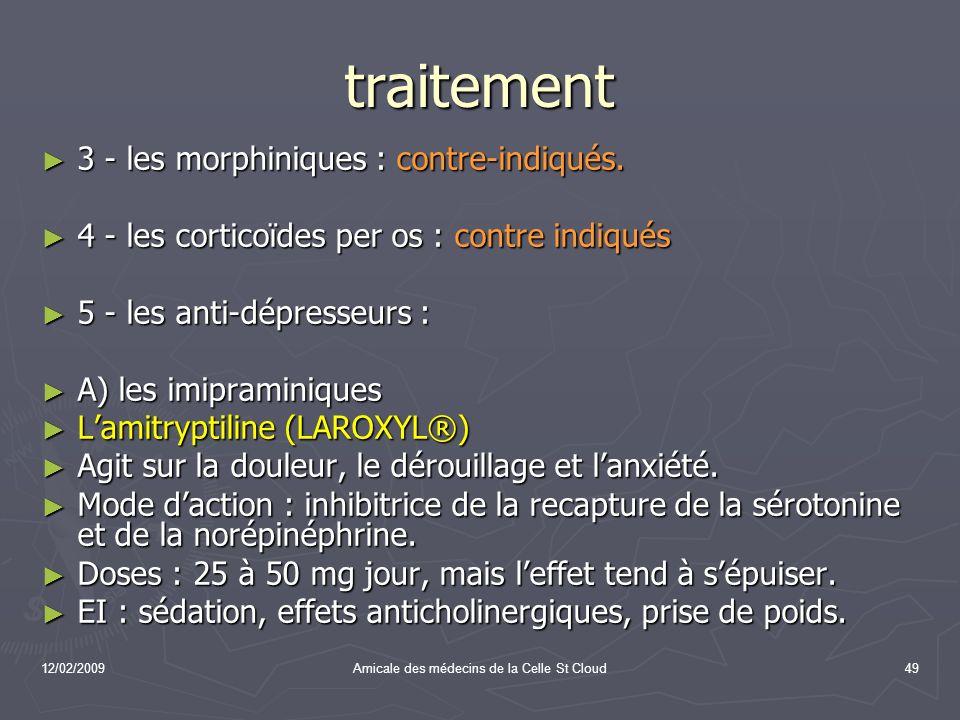 12/02/2009Amicale des médecins de la Celle St Cloud49 traitement 3 - les morphiniques : contre-indiqués. 3 - les morphiniques : contre-indiqués. 4 - l