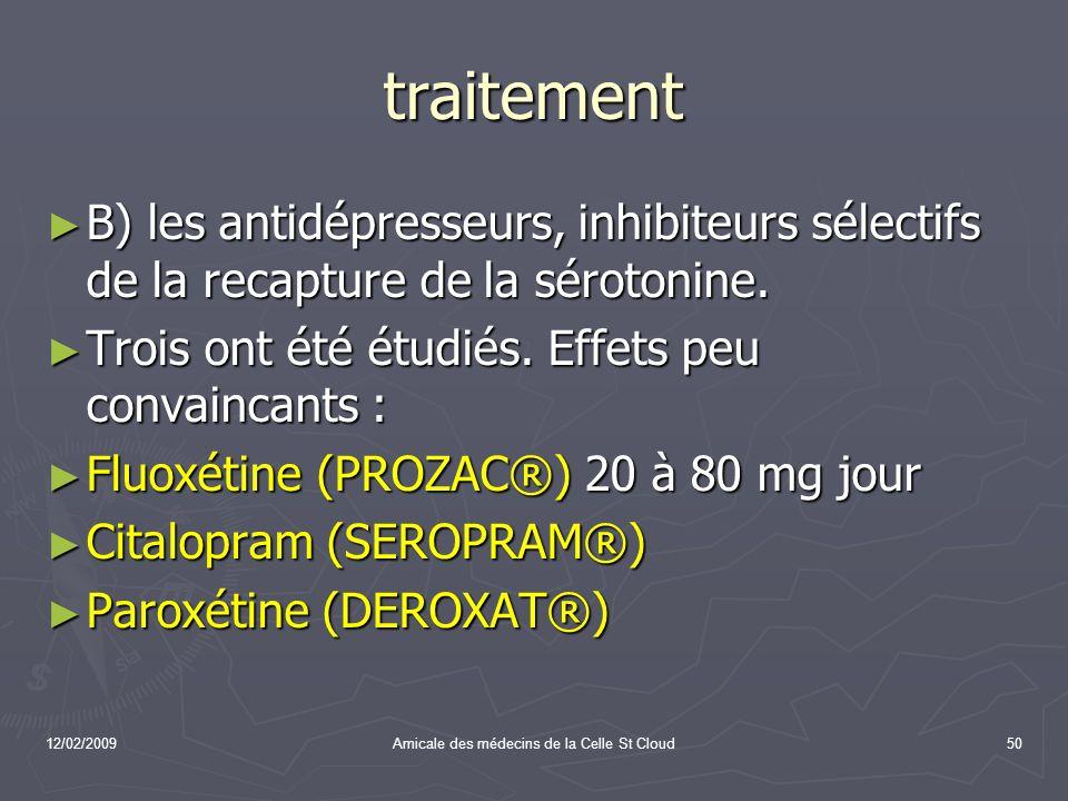 12/02/2009Amicale des médecins de la Celle St Cloud50 traitement B) les antidépresseurs, inhibiteurs sélectifs de la recapture de la sérotonine. B) le