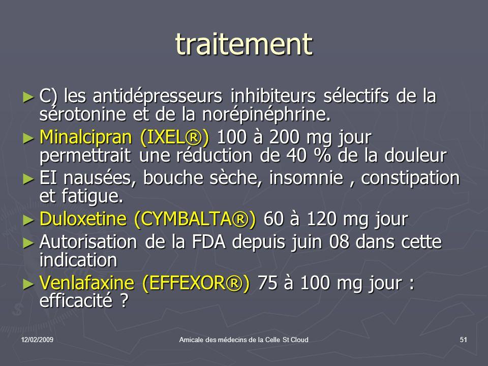 12/02/2009Amicale des médecins de la Celle St Cloud51 traitement C) les antidépresseurs inhibiteurs sélectifs de la sérotonine et de la norépinéphrine