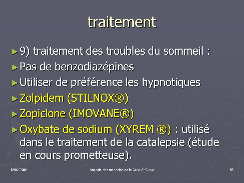 12/02/2009Amicale des médecins de la Celle St Cloud55 traitement 9) traitement des troubles du sommeil : 9) traitement des troubles du sommeil : Pas d