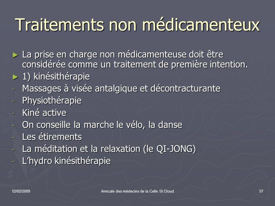 12/02/2009Amicale des médecins de la Celle St Cloud57 Traitements non médicamenteux La prise en charge non médicamenteuse doit être considérée comme u
