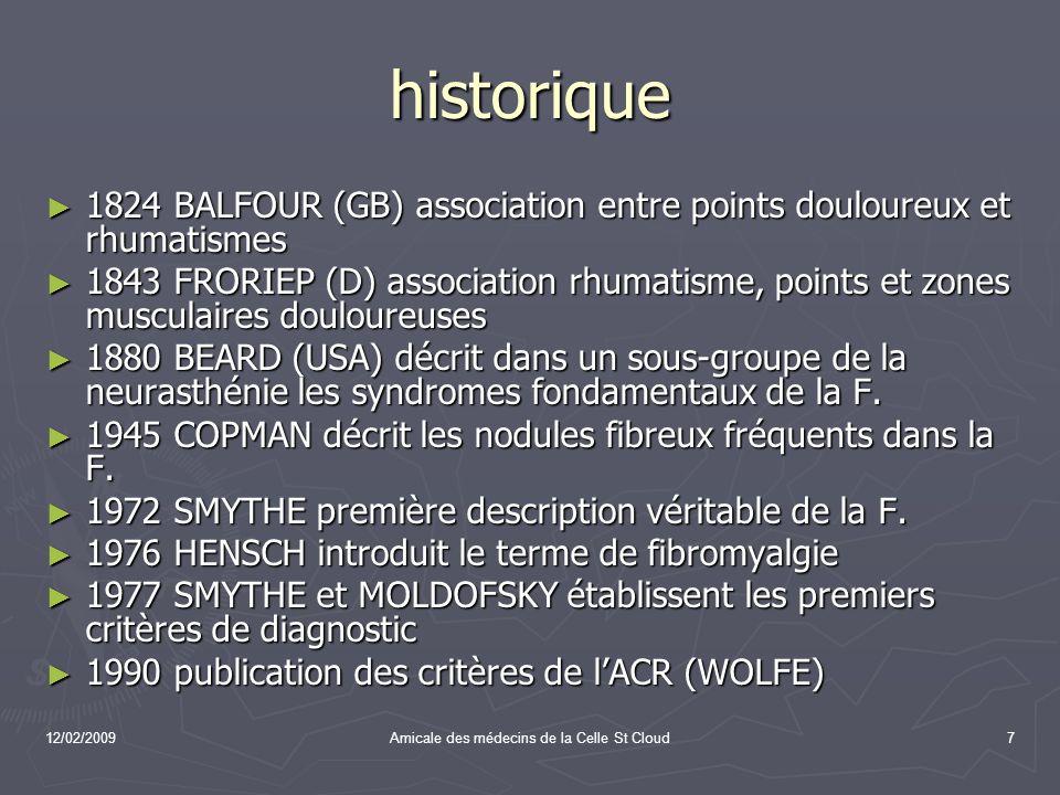 12/02/2009Amicale des médecins de la Celle St Cloud7 historique 1824 BALFOUR (GB) association entre points douloureux et rhumatismes 1824 BALFOUR (GB)