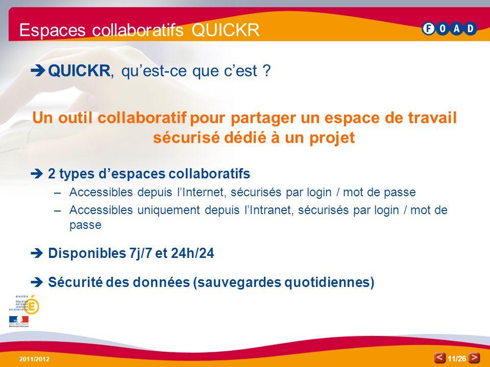 /26 2011/2012 11 Espaces collaboratifs QUICKR QUICKR, quest-ce que cest ? Un outil collaboratif pour partager un espace de travail sécurisé dédié à un