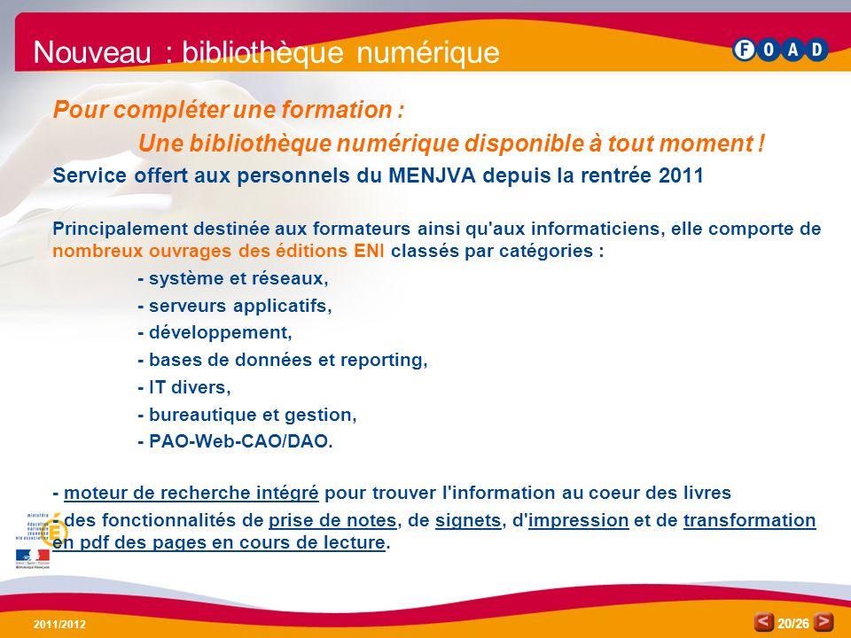 /26 2011/2012 20 Pour compléter une formation : Une bibliothèque numérique disponible à tout moment ! Service offert aux personnels du MENJVA depuis l