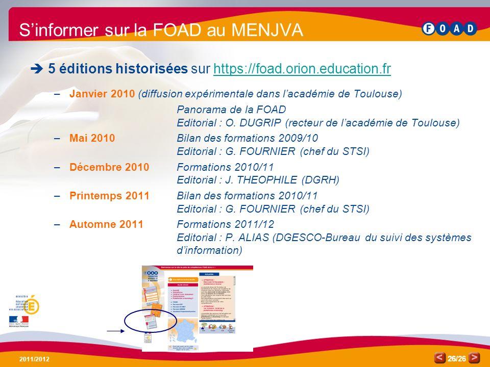 /26 2011/2012 26 Sinformer sur la FOAD au MENJVA 5 éditions historisées sur https://foad.orion.education.frhttps://foad.orion.education.fr –Janvier 20