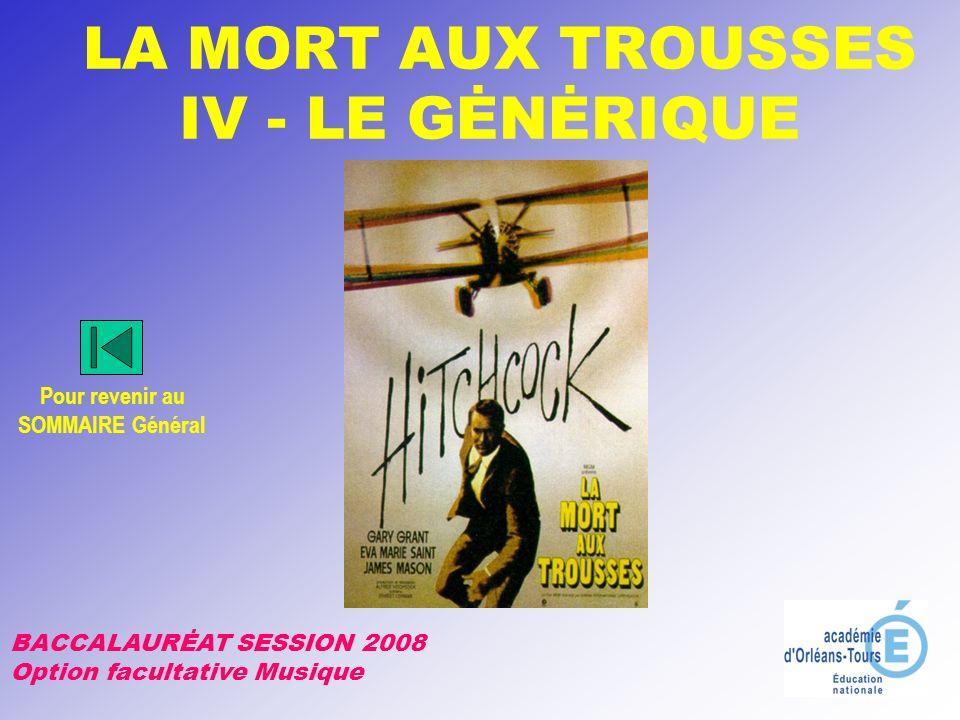 BACCALAURĖAT SESSION 2008 Option facultative Musique LA MORT AUX TROUSSES IV - LE GĖNĖRIQUE Pour revenir au SOMMAIRE Général