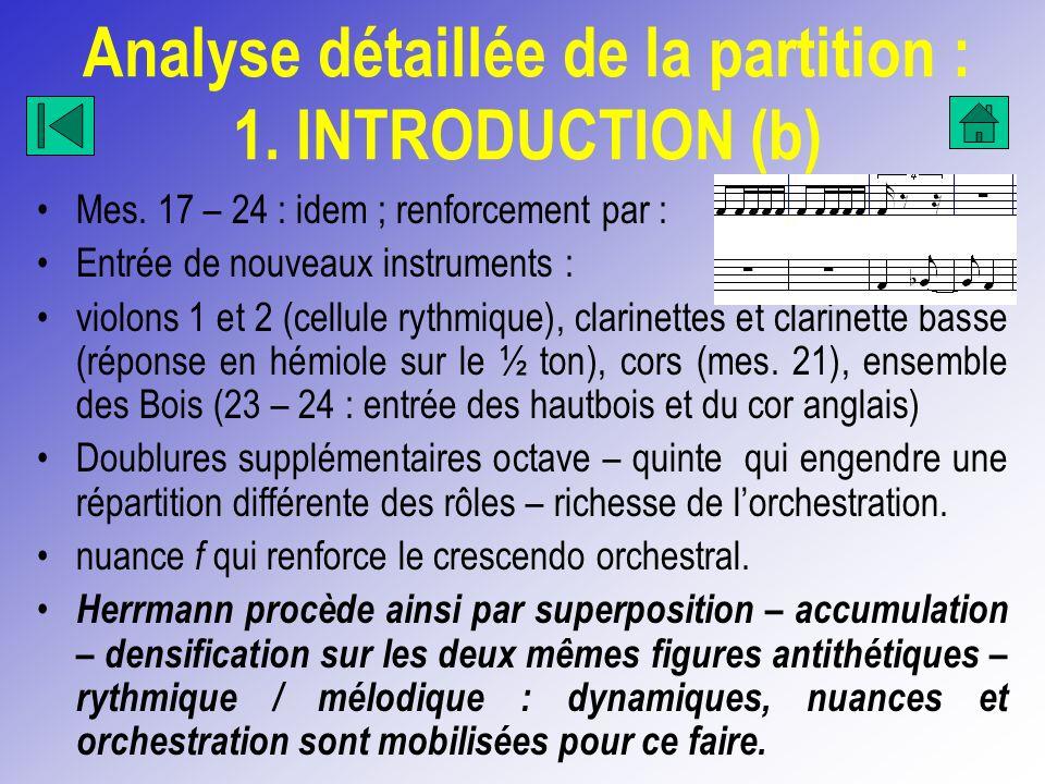 Analyse détaillée de la partition : 1. INTRODUCTION (b) Mes. 17 – 24 : idem ; renforcement par : Entrée de nouveaux instruments : violons 1 et 2 (cell