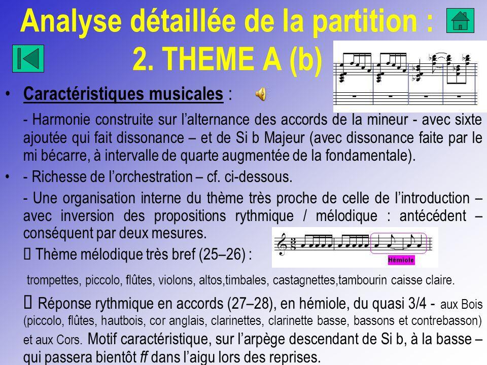 Analyse détaillée de la partition : 2. THEME A (b) Caractéristiques musicales : - Harmonie construite sur lalternance des accords de la mineur - avec
