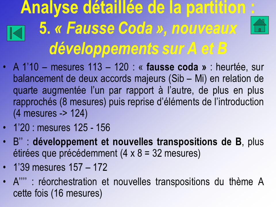 Analyse détaillée de la partition : 5. « Fausse Coda », nouveaux développements sur A et B A 110 – mesures 113 – 120 : « fausse coda » : heurtée, sur
