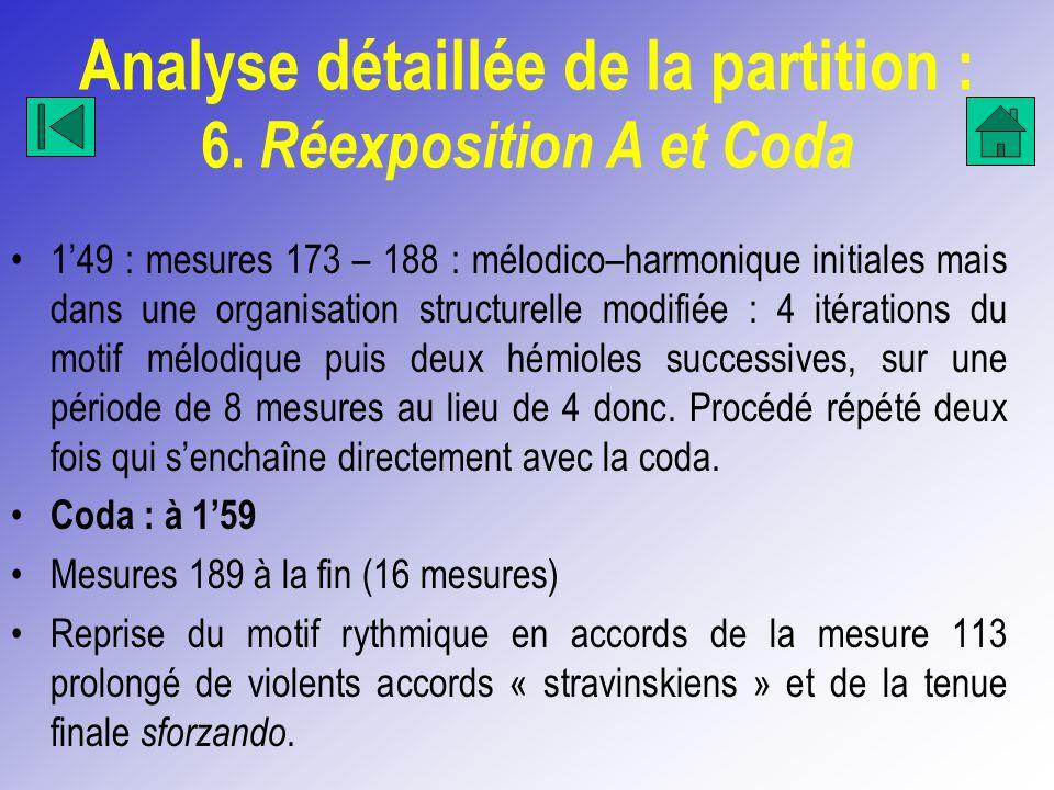 Analyse détaillée de la partition : 6. Réexposition A et Coda 149 : mesures 173 – 188 : mélodico–harmonique initiales mais dans une organisation struc