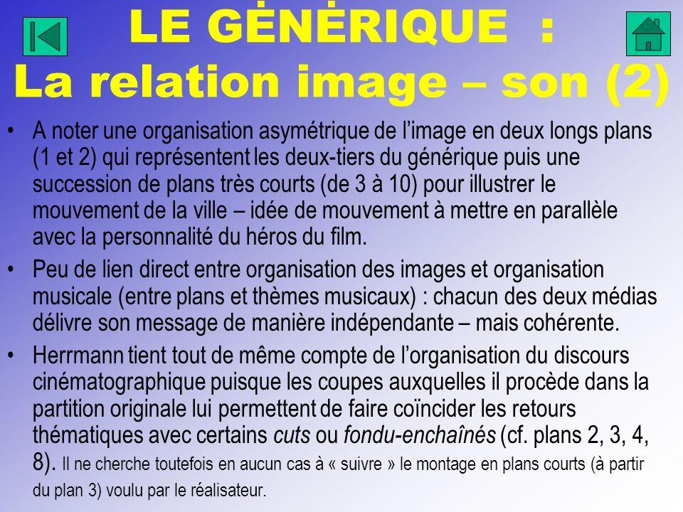 LE GĖNĖRIQUE : La relation image – son (2) A noter une organisation asymétrique de limage en deux longs plans (1 et 2) qui représentent les deux-tiers