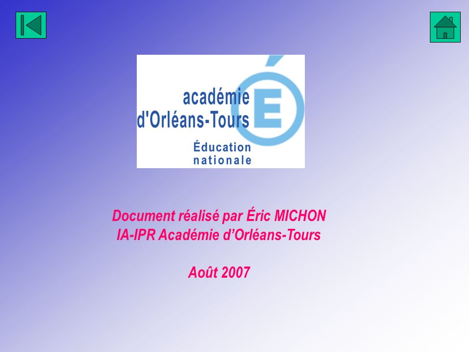 Document réalisé par Éric MICHON IA-IPR Académie dOrléans-Tours Août 2007