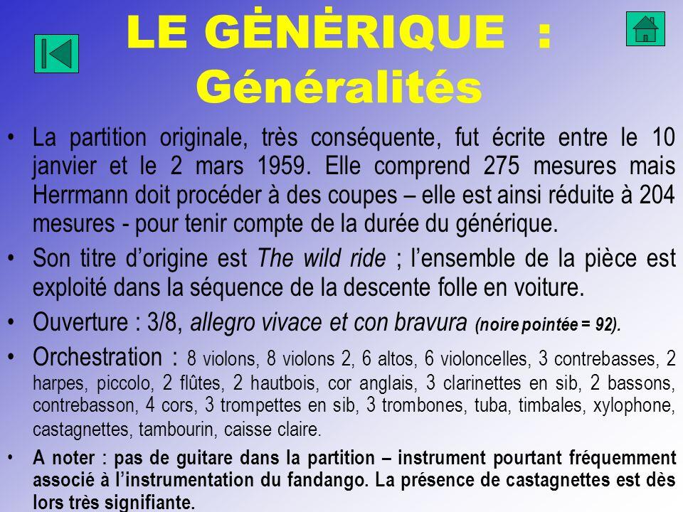 LE GĖNĖRIQUE : Généralités La partition originale, très conséquente, fut écrite entre le 10 janvier et le 2 mars 1959. Elle comprend 275 mesures mais