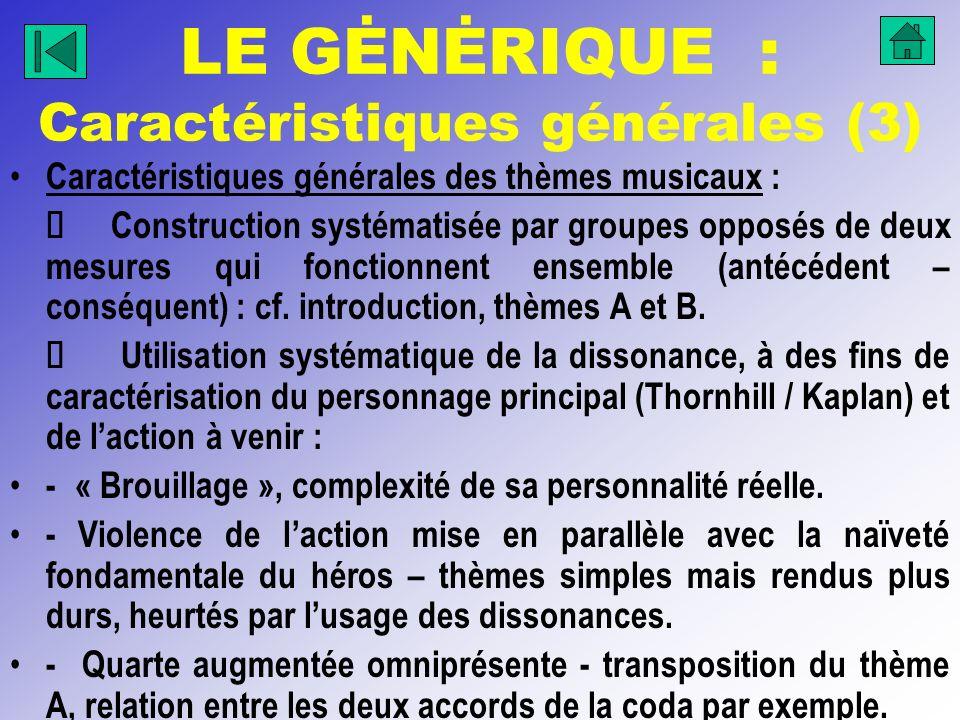 LE GĖNĖRIQUE : Caractéristiques générales (3) Caractéristiques générales des thèmes musicaux : Construction systématisée par groupes opposés de deux m