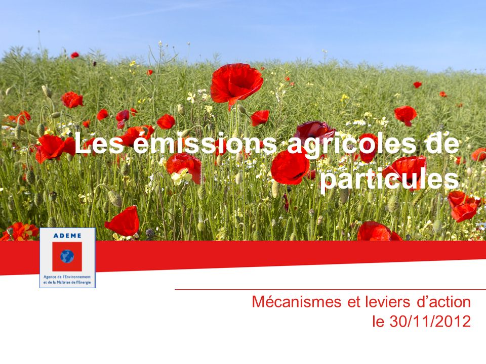 Les émissions agricoles de particules Mécanismes et leviers daction le 30/11/2012