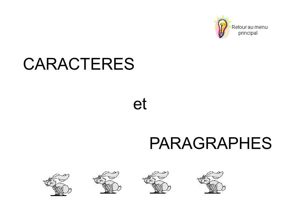 CARACTERES et PARAGRAPHES Retour au menu principal