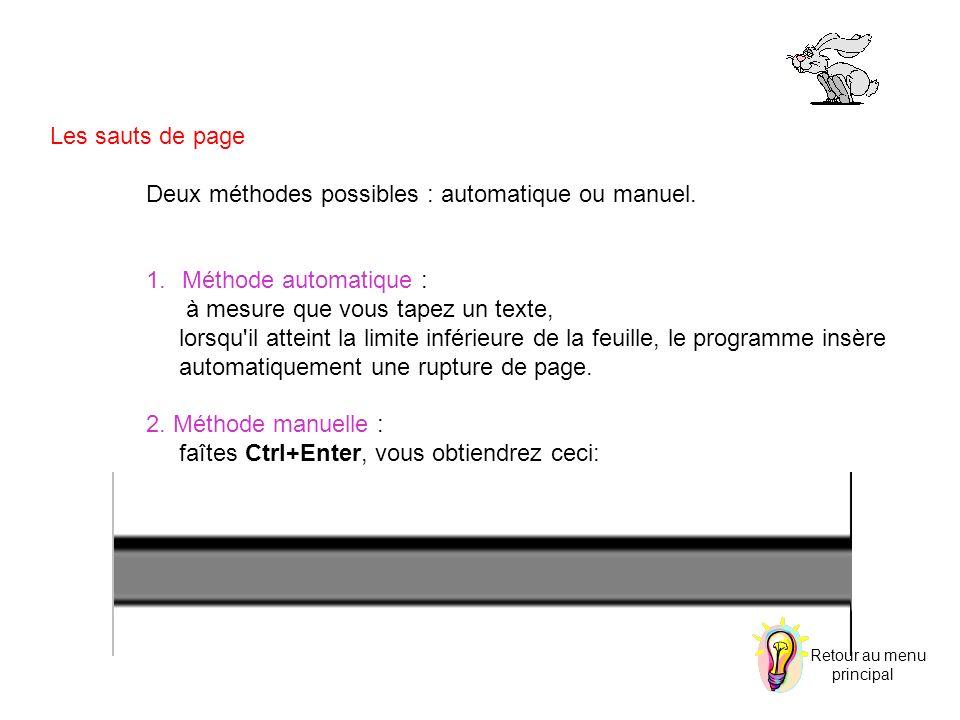 Les sauts de page Deux méthodes possibles : automatique ou manuel. 1.Méthode automatique : à mesure que vous tapez un texte, lorsqu'il atteint la limi