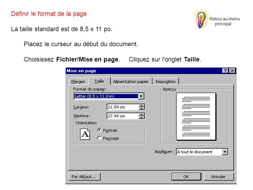 Définir le format de la page La taille standard est de 8,5 x 11 po. Placez le curseur au début du document. Choisissez Fichier/Mise en page. Cliquez s