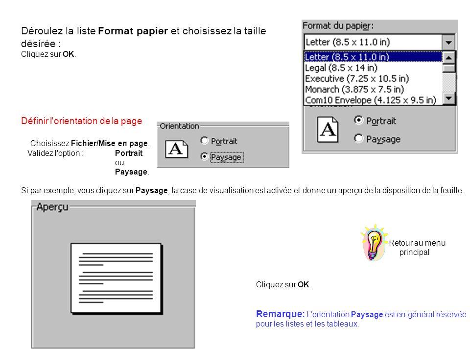 Déroulez la liste Format papier et choisissez la taille désirée : Cliquez sur OK. Définir l'orientation de la page Choisissez Fichier/Mise en page. Va