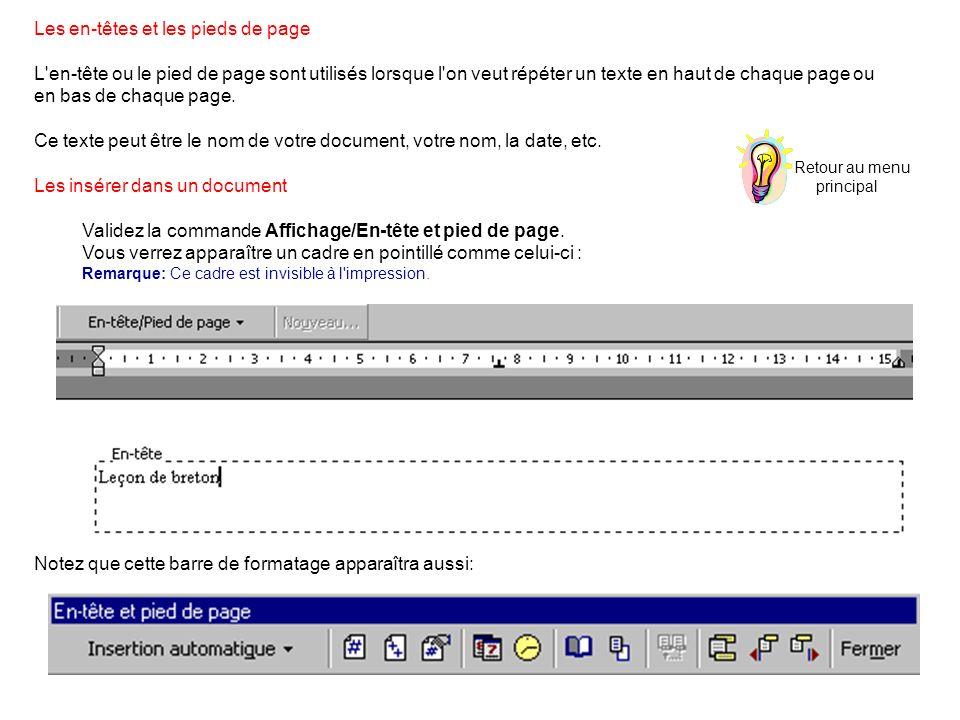 Les en-têtes et les pieds de page L'en-tête ou le pied de page sont utilisés lorsque l'on veut répéter un texte en haut de chaque page ou en bas de ch