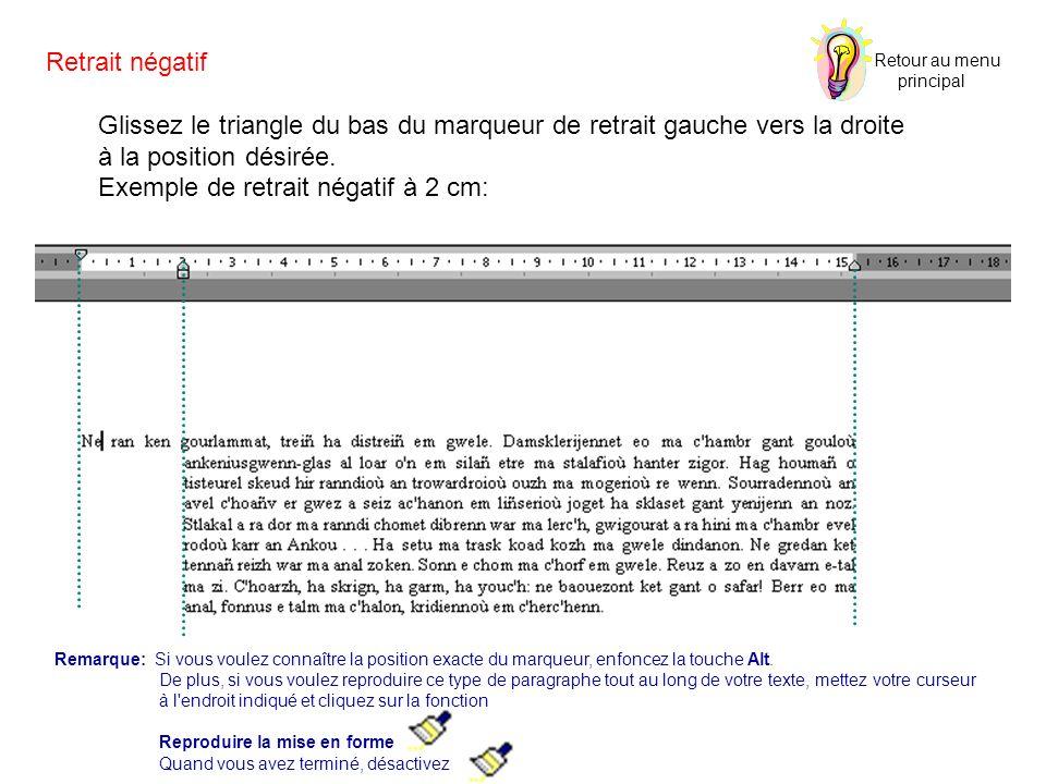 Retrait négatif Glissez le triangle du bas du marqueur de retrait gauche vers la droite à la position désirée. Exemple de retrait négatif à 2 cm: Rema