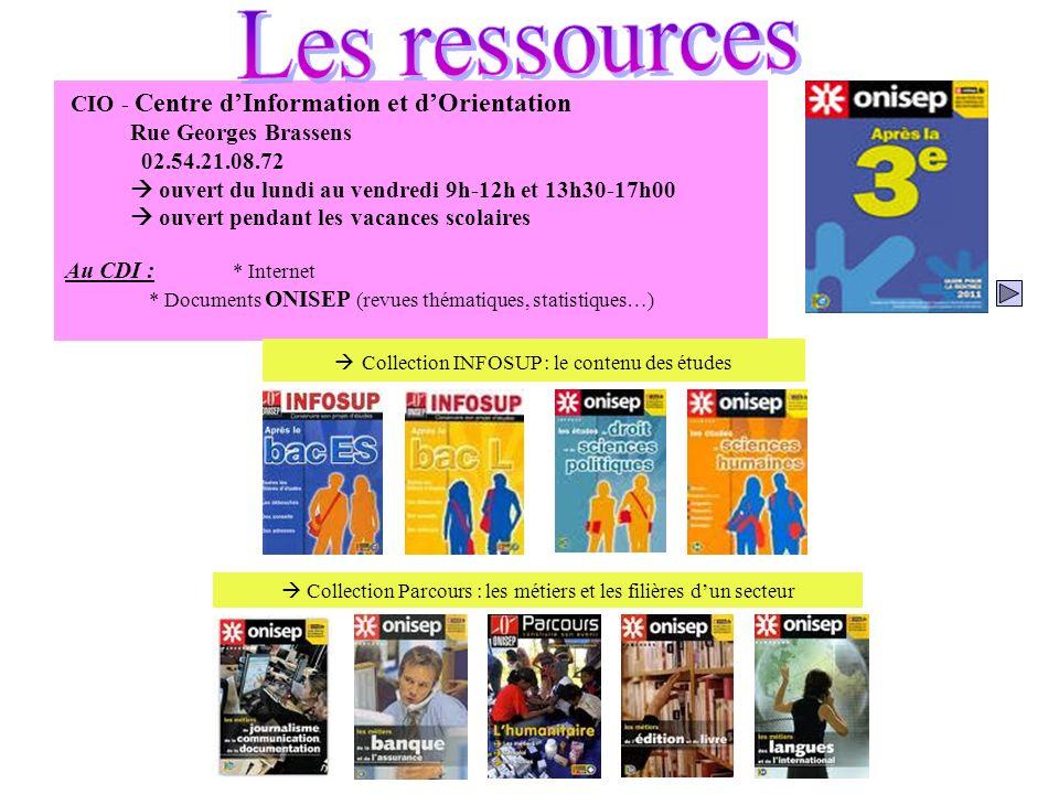 CIO - Centre dInformation et dOrientation Rue Georges Brassens 02.54.21.08.72 ouvert du lundi au vendredi 9h-12h et 13h30-17h00 ouvert pendant les vac