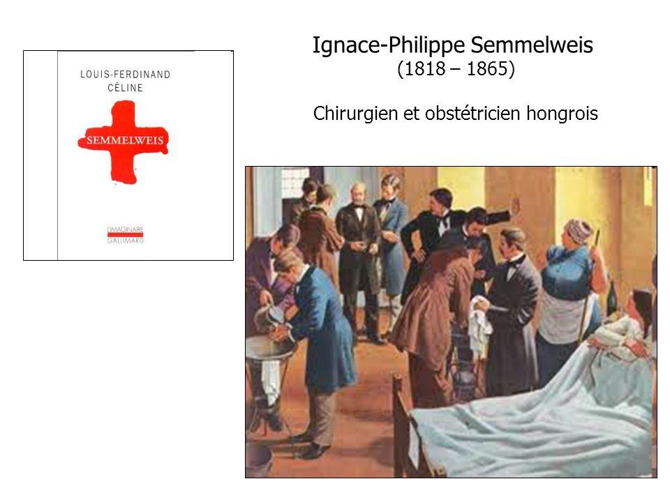 2 Ignace-Philippe Semmelweis (1818 – 1865) Chirurgien et obstétricien hongrois