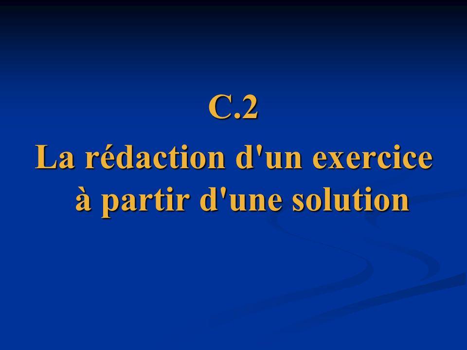 C.2 La rédaction d'un exercice à partir d'une solution