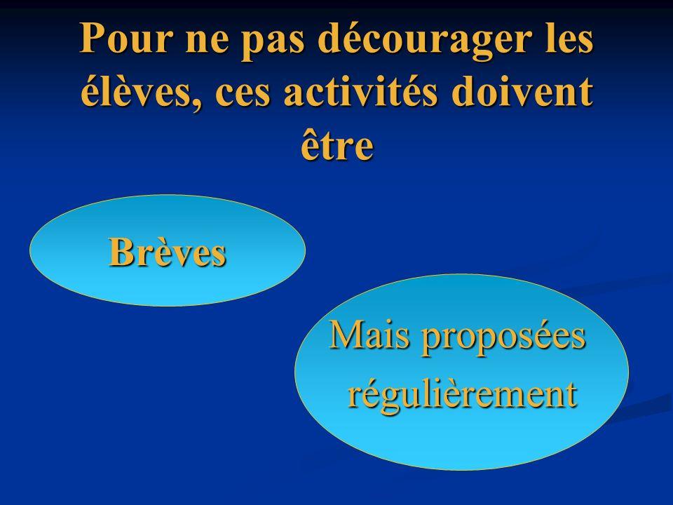 Trois types dactivités sont proposées