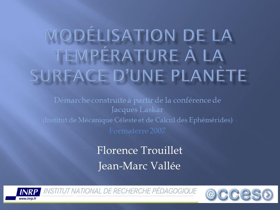 Florence Trouillet Jean-Marc Vallée Démarche construite à partir de la conférence de Jacques Laskar (Institut de Mécanique Céleste et de Calcul des Ep