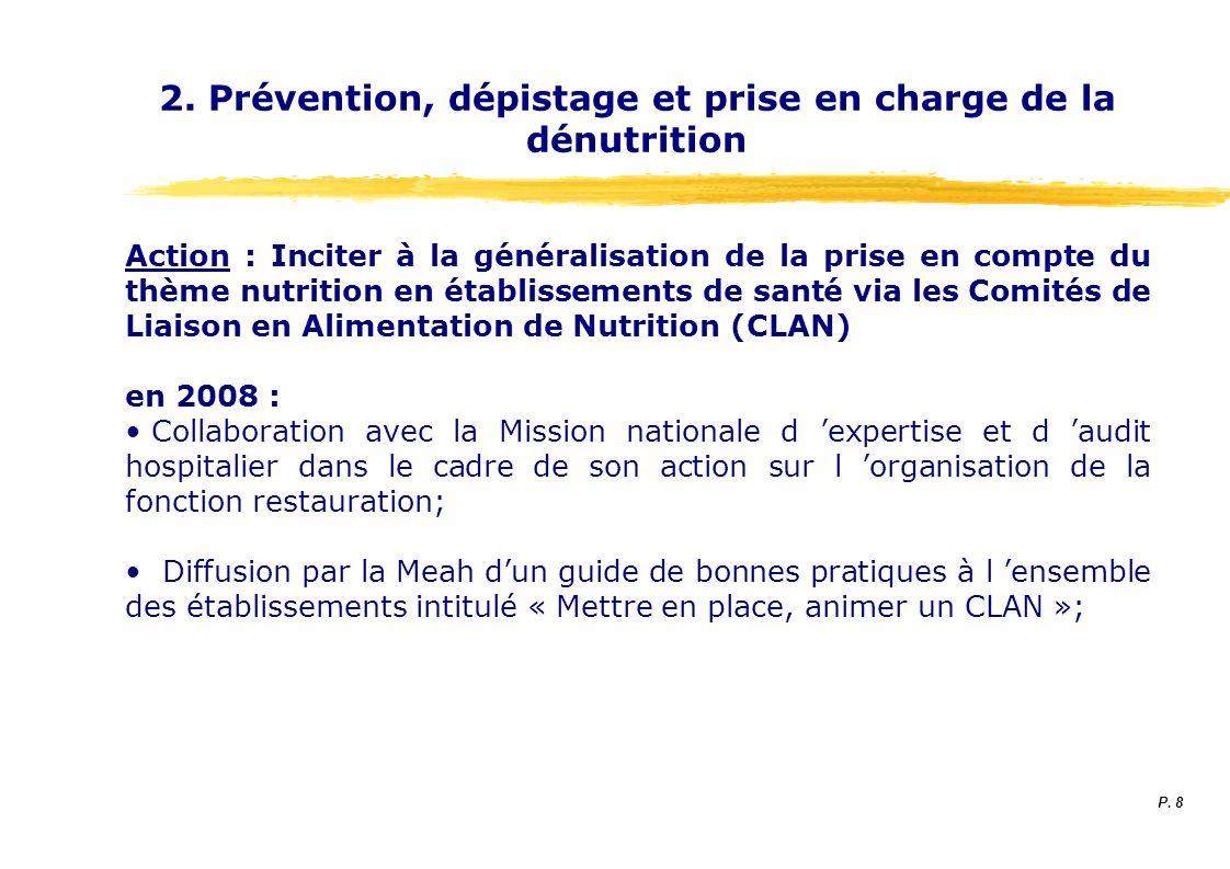 2. Prévention, dépistage et prise en charge de la dénutrition Action : Inciter à la généralisation de la prise en compte du thème nutrition en établis