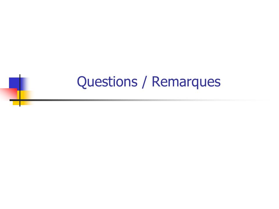 Questions / Remarques
