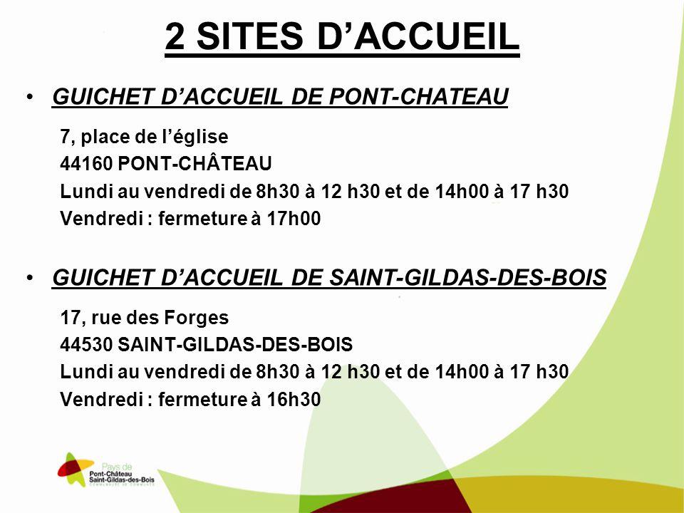 2 SITES DACCUEIL GUICHET DACCUEIL DE PONT-CHATEAU 7, place de léglise 44160 PONT-CHÂTEAU Lundi au vendredi de 8h30 à 12 h30 et de 14h00 à 17 h30 Vendr