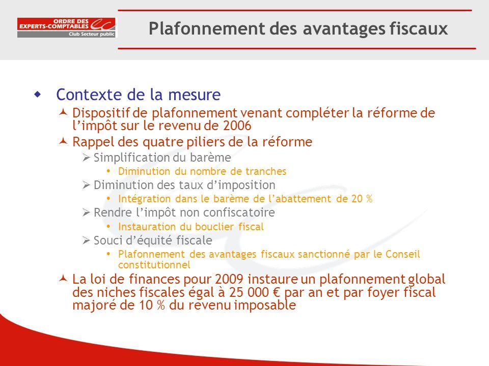 Contexte de la mesure Dispositif de plafonnement venant compléter la réforme de limpôt sur le revenu de 2006 Rappel des quatre piliers de la réforme S