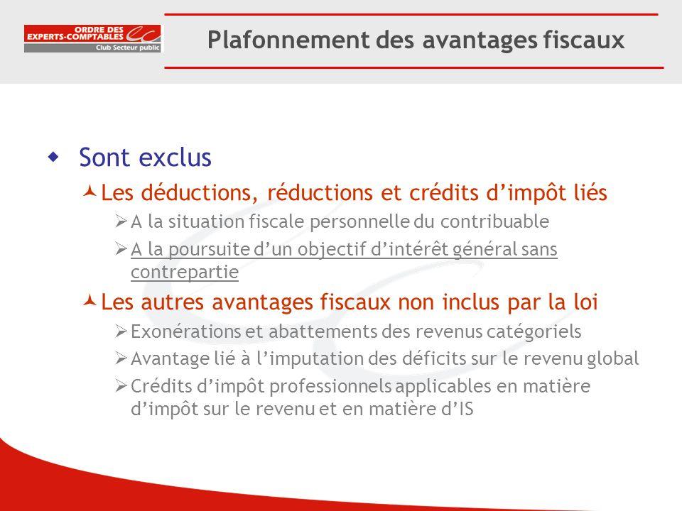 Plafonnement des avantages fiscaux Sont exclus Les déductions, réductions et crédits dimpôt liés A la situation fiscale personnelle du contribuable A
