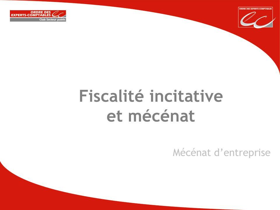 Fiscalité incitative et mécénat Mécénat dentreprise