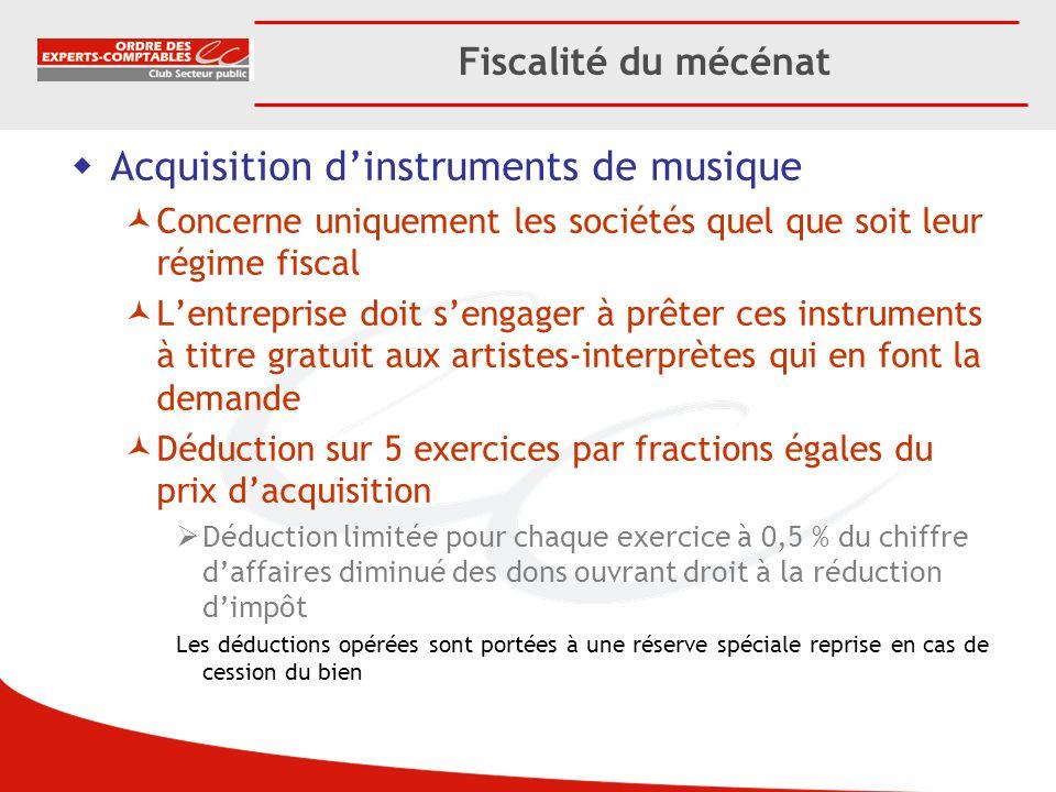 Fiscalité du mécénat Acquisition dinstruments de musique Concerne uniquement les sociétés quel que soit leur régime fiscal Lentreprise doit sengager à